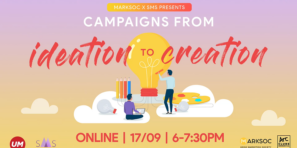 SMS x MarkSoc Presents: Campaigns from Ideation to Creation