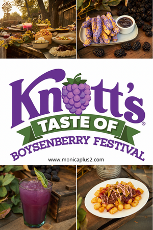 Knott's Taste Of Boysenberry Festival Event Is Arriving To Orange County, CA