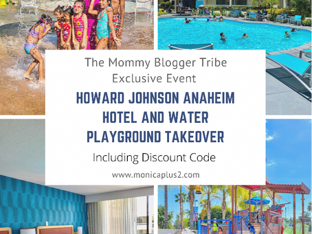 The Mommy Blogger Tribe Exclusive Event At Howard Johnson Anaheim Hotel And Water Playground.