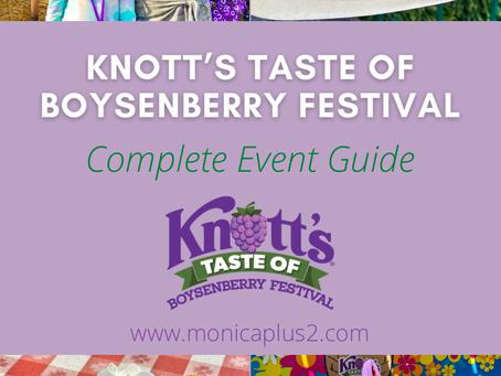 Knott's Taste Of Boysenberry Festival. Complete Event Guide
