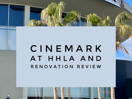 Cinemark At HHLA And Renovation Review