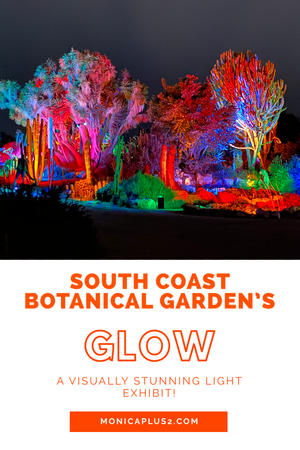 South Coast Botanical Garden's GLOW. A Visually Stunning Light Exhibit