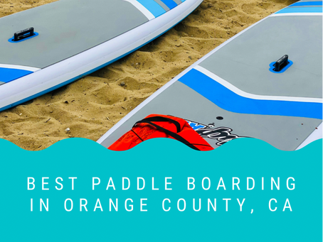 Best Paddle Boarding In Orange County, CA