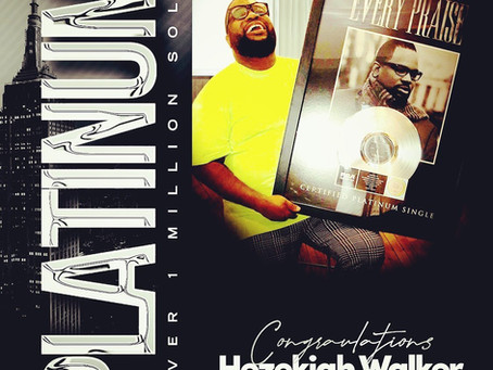 "GRAMMY-AWARD WINNER HEZEKIAH WALKER'S HIT SINGLE ""EVERY PRAISE""CERTIFIED PLATINUM BY RIAA"