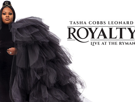 GLOBAL GOSPEL POWERHOUSE TASHA COBBS LEONARD's HIGHLY ANTICIPATED ALBUM ROYALTY: LIVE AT THE RYMAN