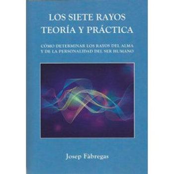 Los siete rayos, teoría y práctica