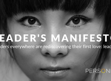 Leader's Manifesto. Leaders everywhere are rediscovering their first love: leading.