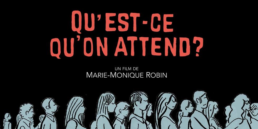 """Ciné-débat : """"Qu'est-ce qu'on attend"""" de Marie-Monique Robin"""