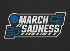 March Sadness...