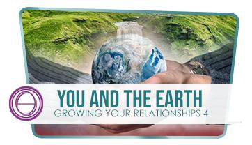 growing-your-relationship-4-you-and-the-earth.png
