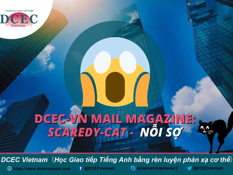 DCEC-Vietnam Mail Magazine: Scaredy-cat - Nỗi sợ