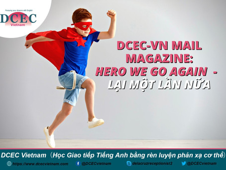 DCEC-Vietnam Mail Magazine: Hero We Go Again - Lại một lần nữa