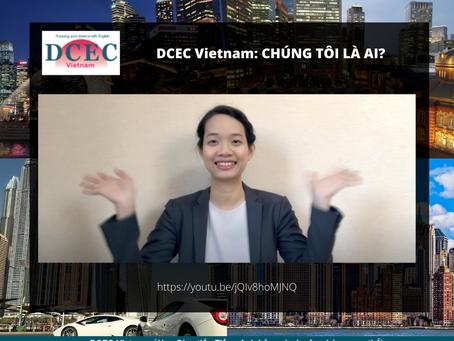 DCEC Vietnam: CHÚNG TÔI LÀ AI?