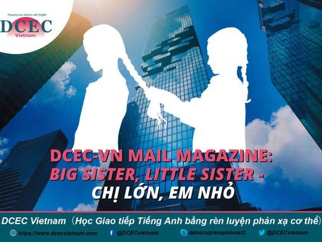 DCEC-Vietnam Mail Magazine: Big Sister, Little Sister - Chị lớn, em nhỏ