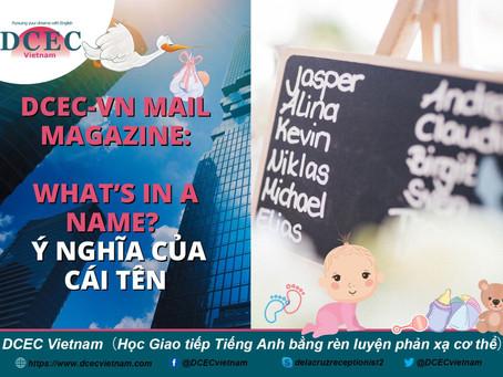 DCEC-Vietnam Mail Magazine: What's in a Name? - Ý nghĩa của cái tên