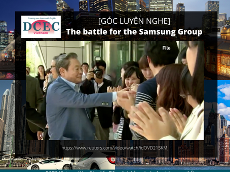 [GÓC LUYỆN NGHE] The battle for the Samsung Group