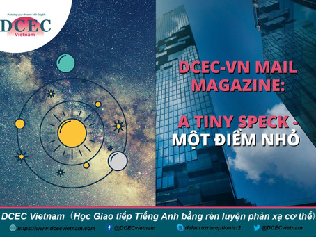 DCEC-VN Mail Magazine: A Tiny Speck - Một điểm nhỏ
