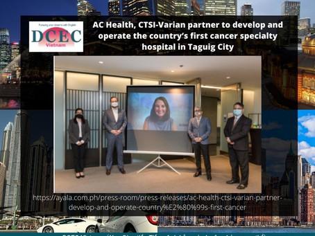 [GÓC LUYỆN ĐỌC HIỂU] AC Health, CTSI-Varian partner for country's first cancer specialty hospital