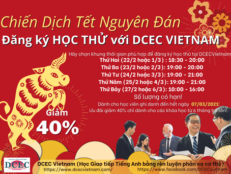 Chiến Dịch Tết Nguyên Đán: Đăng ký HỌC THỬ với DCEC VIETNAM