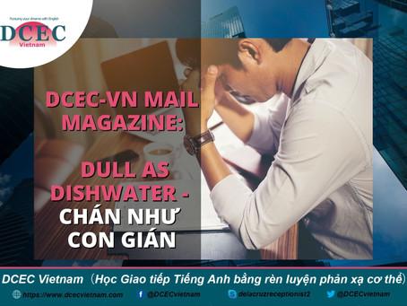 DCEC-VN Mail Magazine: Dull as Dishwater - Chán như con gián