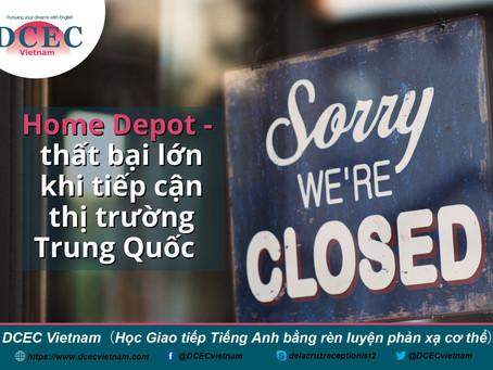 Home Depot -  thất bại lớn khi tiếp cận thị trường Trung Quốc