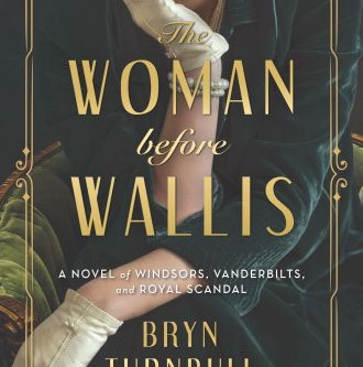 The Woman Before Wallis by Bryn Turnbull Review