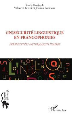 (In)sécurités linguistique en francophonies