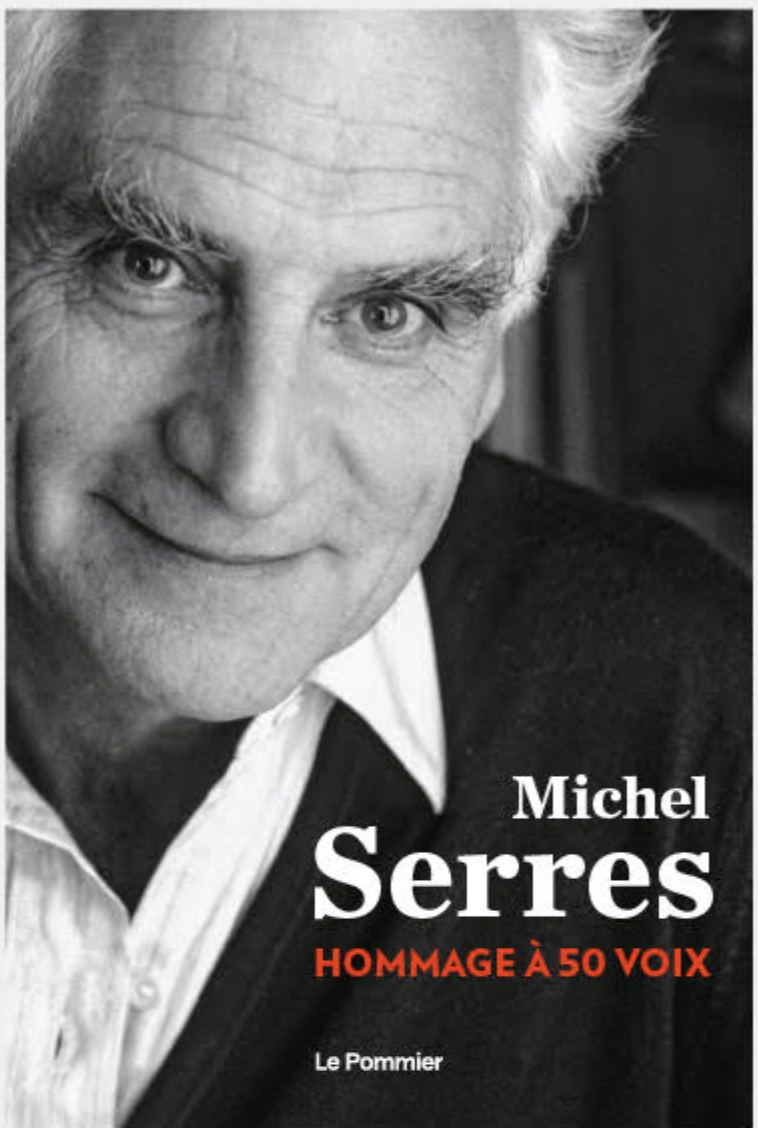 Michel Serres, Hommage à50 voix