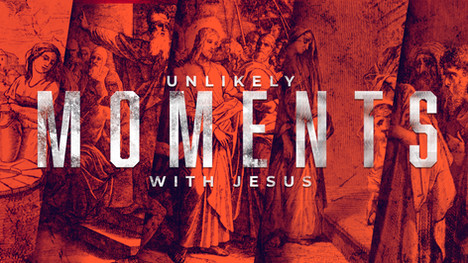 Unlikely Moments with Jesus.jpg