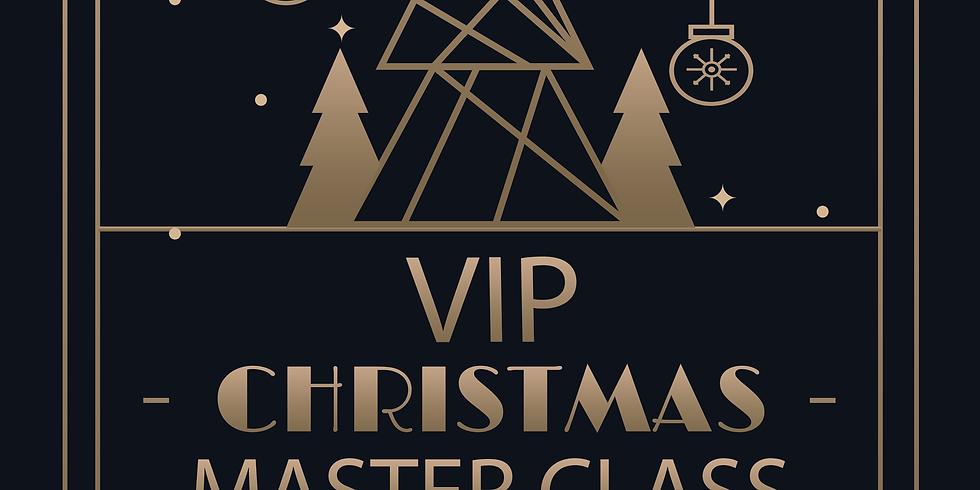 VIP Christmas Master Class