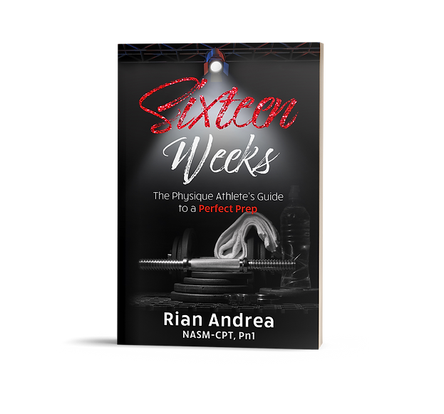 Sixteen Weeks: The Physique Athletes Guide to a Perfect Prep
