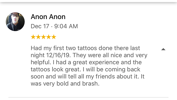 Had my first two tattoos done there. I had a great experience. I will be coming back.