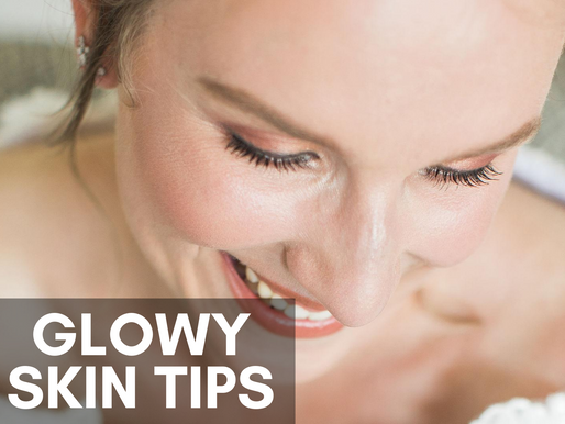 Tips for Glowing Skin On Your Special Day!