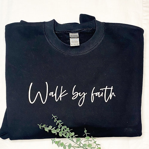 Walk By Faith Crewneck