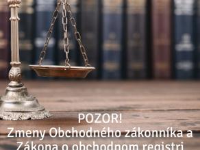 POZOR! Zmeny Obchodného zákonníka a Zákona o obchodnom registri