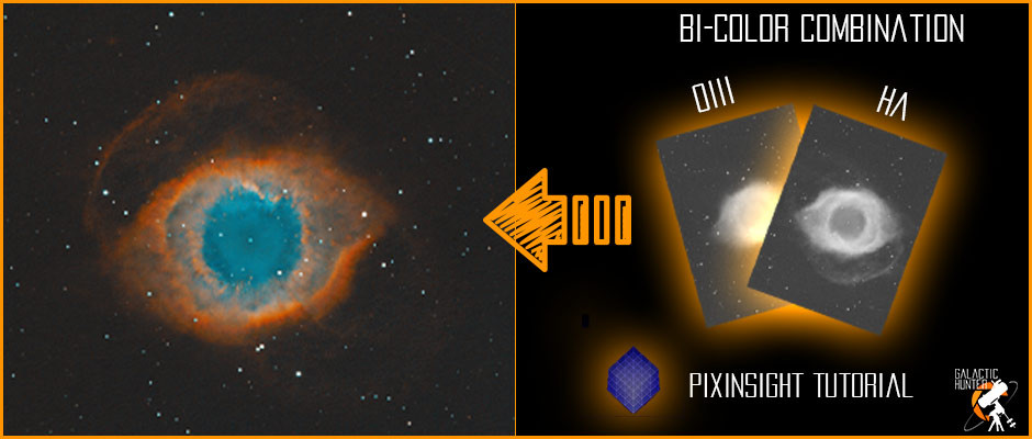 How to combine bicolor images in PixInsight, tutorial by Galactic Hunter in Hubble Palette
