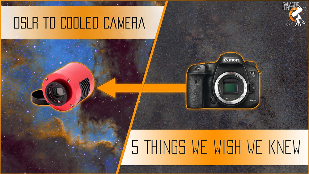 5 Things we wish we knew when switching from a DSLR camera to a CCD or CMOS Astrophotography cooled camera