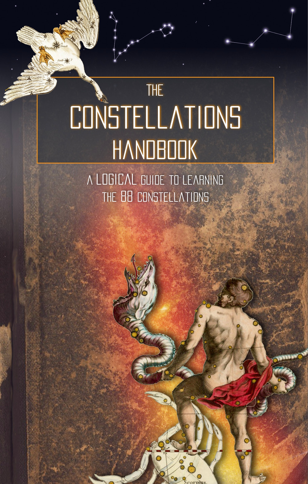 The Constellations Handbook - A Logical Guide to Learning the 88 Constellations