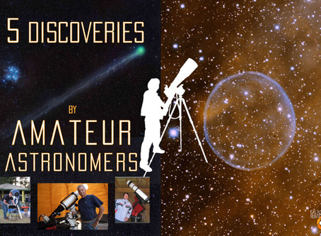 5 DISCOVERIES BY AMATEUR ASTRONOMERS AND ASTROPHOTOGRAPHERS