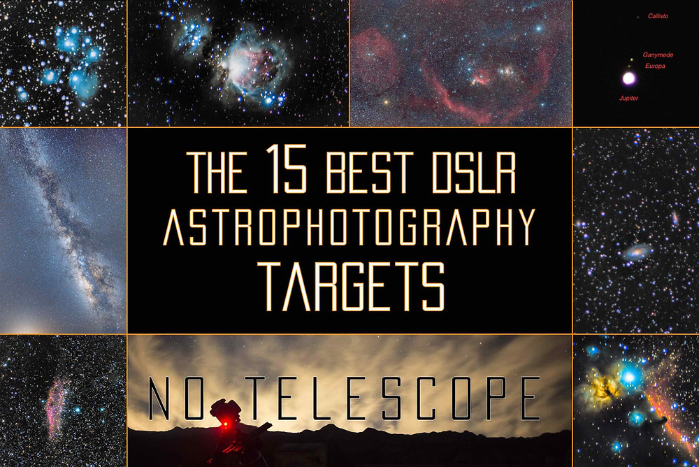 The 15 Best widefield DSLR Astrophotography targets without a telescope. The easiest deep sky objects to photograph with no telescope, just a DSLR and a tripod, sometimes a skytracker