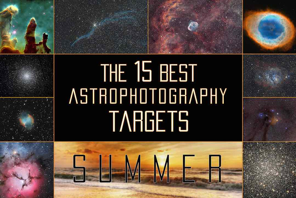 Summer Astrophotography targets for beginner astrophotographers. The best and easiest deep sky objects to image during the months of June, July, August and September under the night sky.
