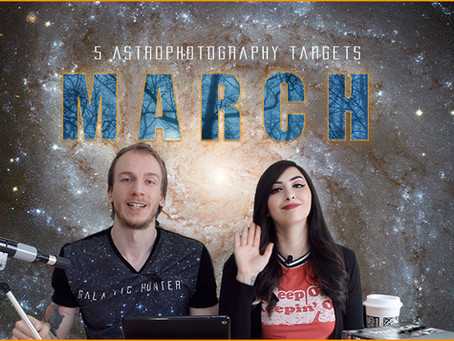 5 March Astrophotography Targets you can image this month!