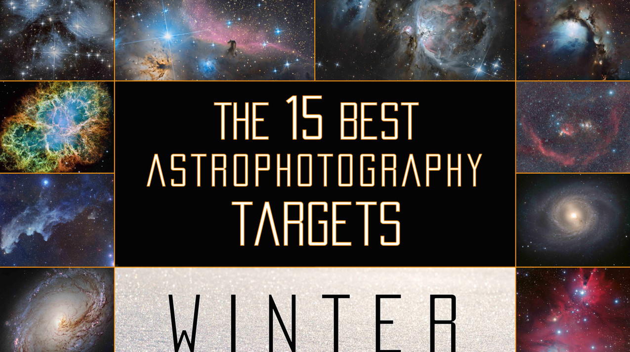 Guide to the easiest and best astrophotography target for winter, deep sky and widefield astrophotography tutorial for the months of december, january, february and march
