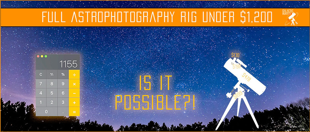 Complete Astrophotography Equipment under $1,200 Guide