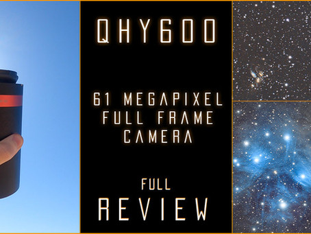 QHY600 Review: Our Dream Camera for Astrophotography!