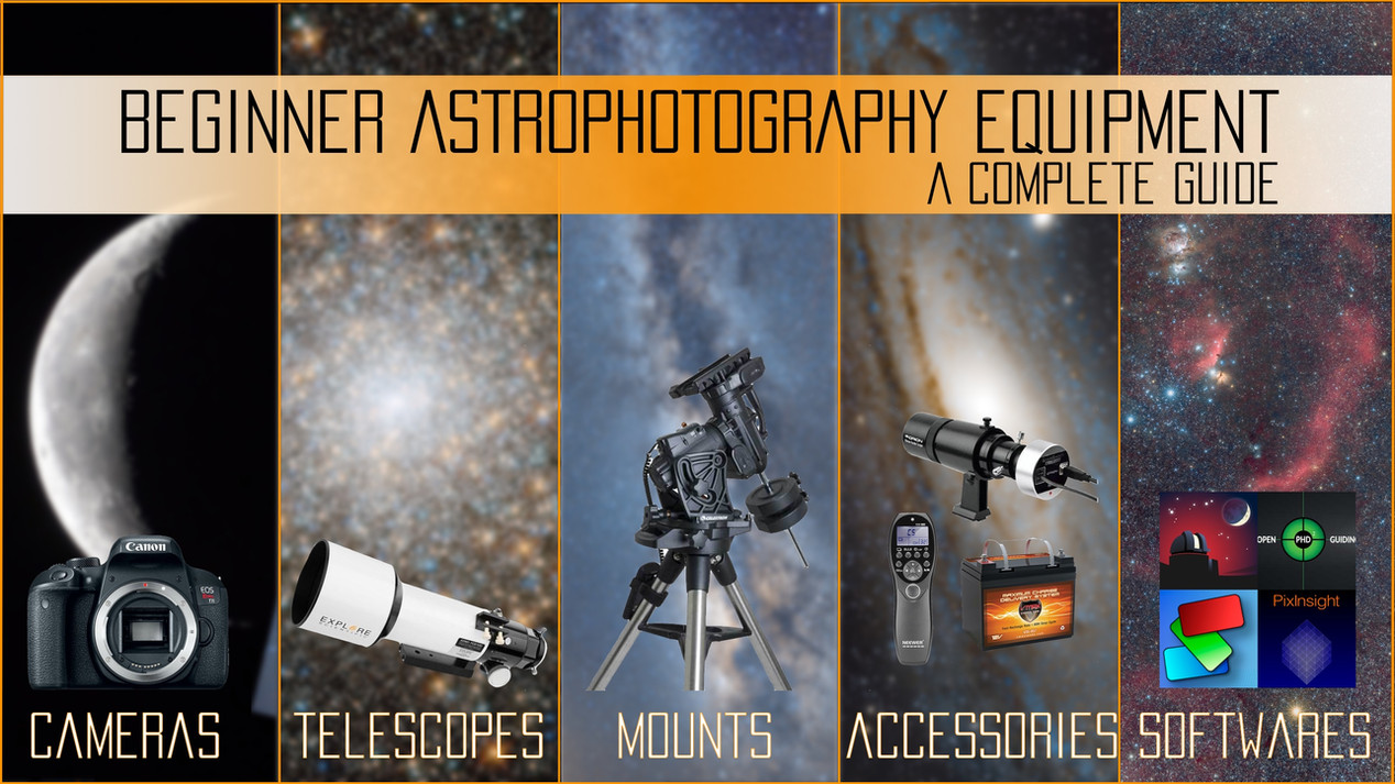DSLR Beginner Astrophotography Equipment tutorial, a complete guide on what to buy as a first telescope, camera for deep sky imaging, motorized mount, astrophotography accessories and softwares for processing and planning