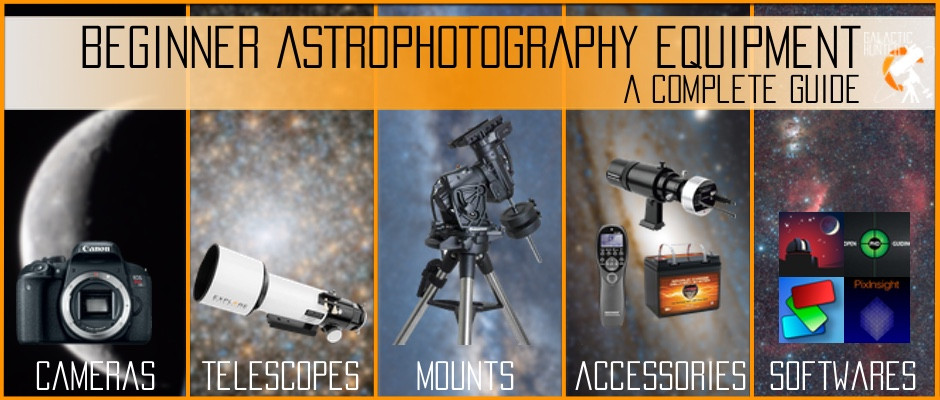Beginner Astrophotography Equipment for imaging deep sky objects with a DSLR camera, a complete guide and tutorial by Galactic Hunter with telescopes, cameras. mounts and accessories