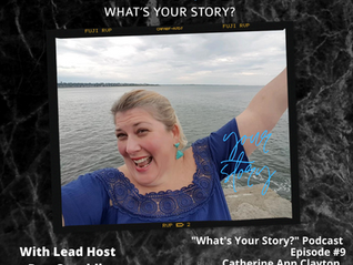 What's Your story Podcast: Episode #9 - Catherine Ann Clayton, Business Strategist