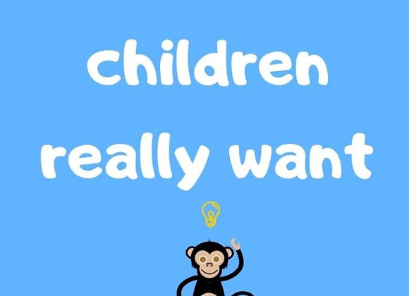 What Children Really Want