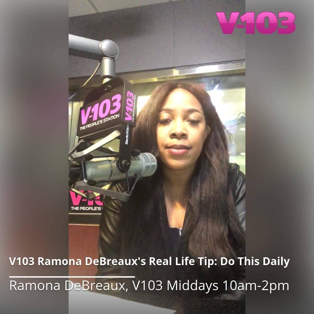 Ramona DeBreaux #RealLifeTip: Do This Everyday